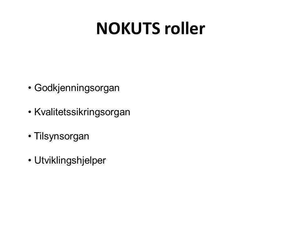 NOKUTS roller Godkjenningsorgan Kvalitetssikringsorgan Tilsynsorgan