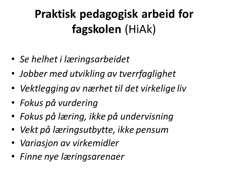 Praktisk pedagogisk arbeid for fagskolen (HiAk)