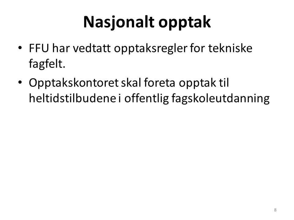Nasjonalt opptak FFU har vedtatt opptaksregler for tekniske fagfelt.