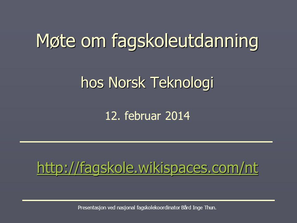 Presentasjon ved nasjonal fagskolekoordinator Bård Inge Thun.