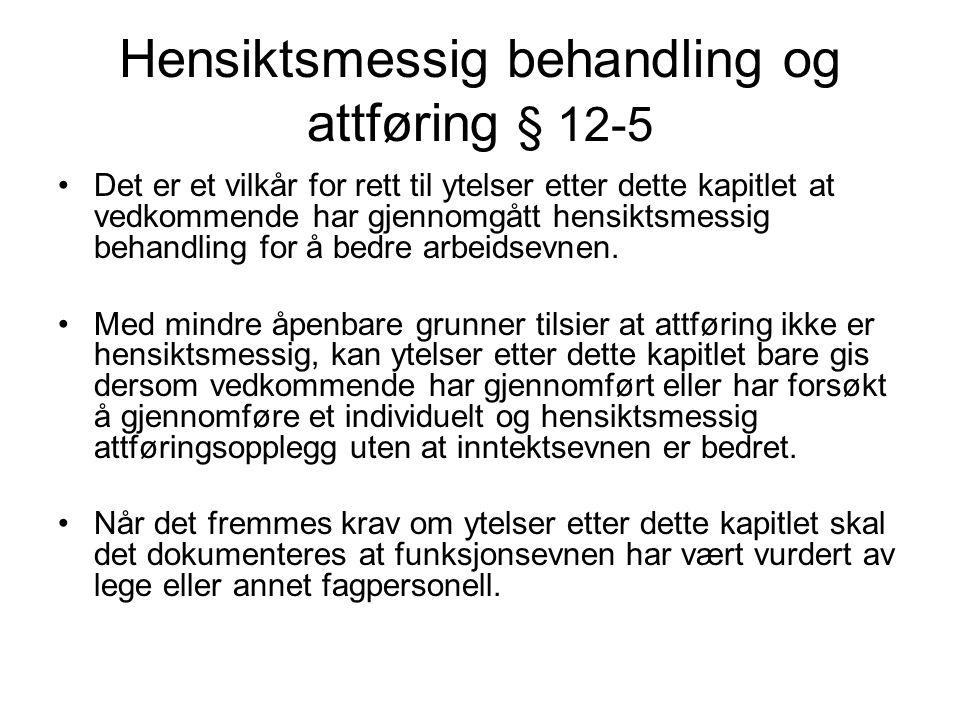 Hensiktsmessig behandling og attføring § 12-5