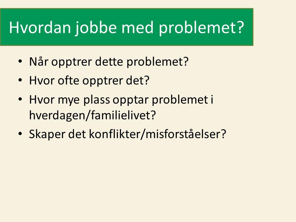 Hvordan jobbe med problemet