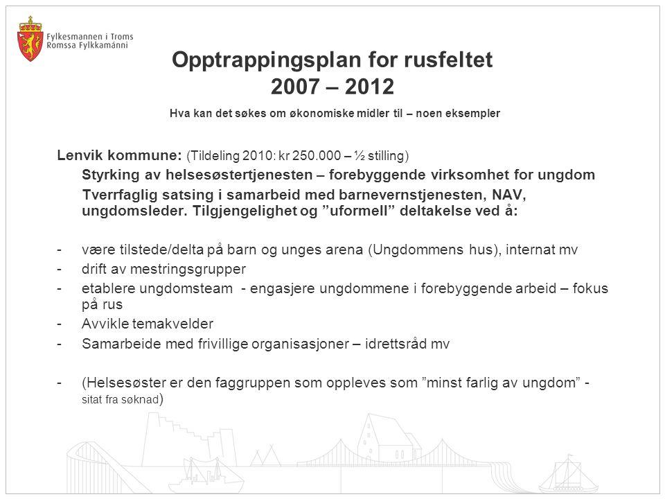 Opptrappingsplan for rusfeltet 2007 – 2012 Hva kan det søkes om økonomiske midler til – noen eksempler