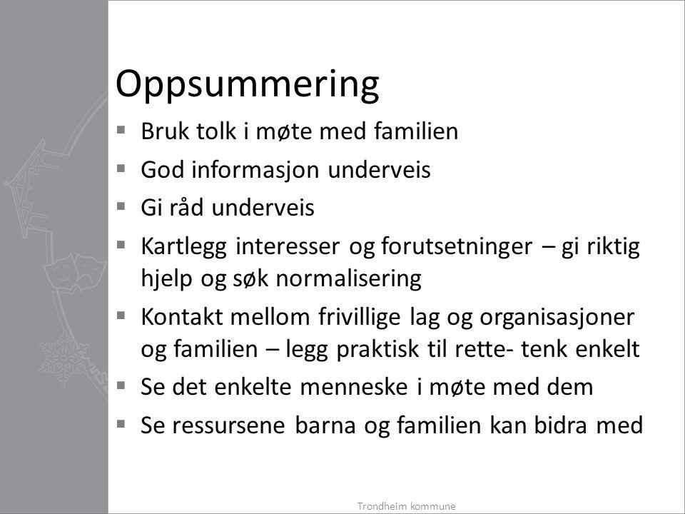 Oppsummering Bruk tolk i møte med familien God informasjon underveis