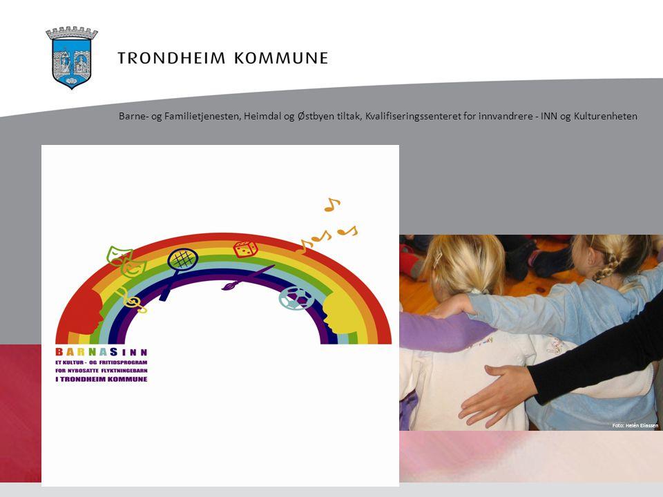 Barne- og Familietjenesten, Heimdal og Østbyen tiltak, Kvalifiseringssenteret for innvandrere - INN og Kulturenheten