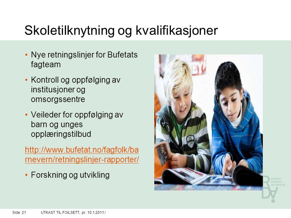 Skoletilknytning og kvalifikasjoner