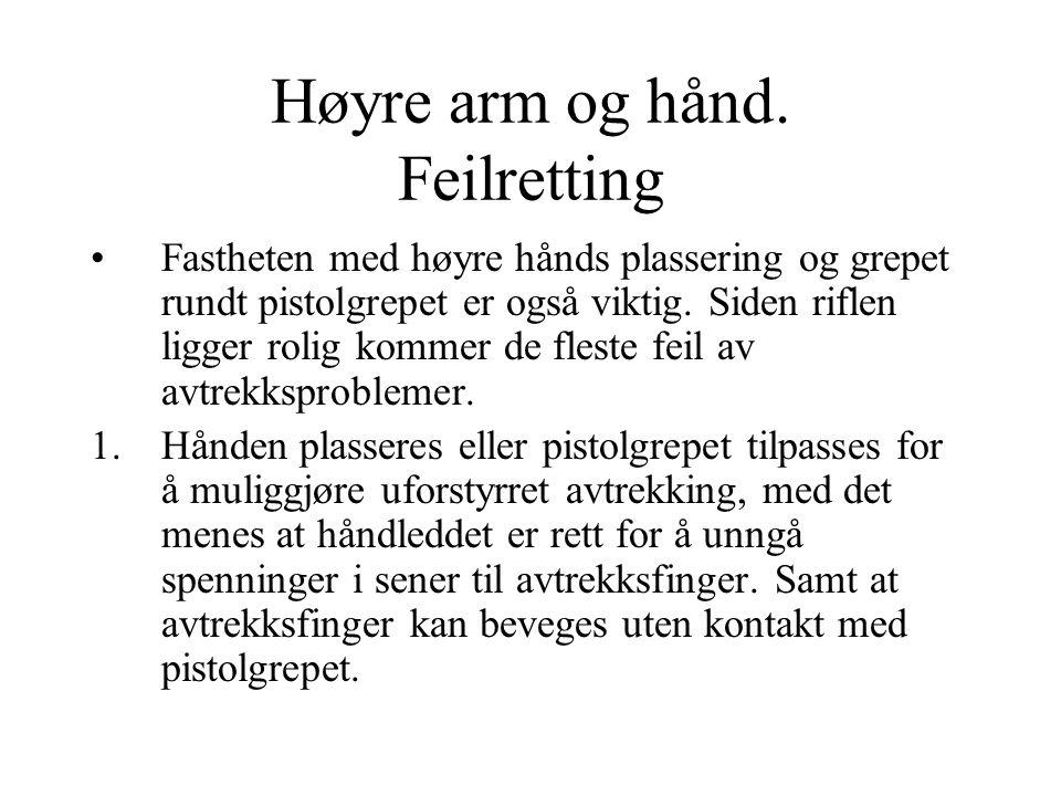 Høyre arm og hånd. Feilretting