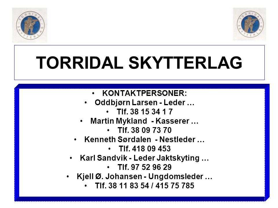 TORRIDAL SKYTTERLAG KONTAKTPERSONER: Oddbjørn Larsen - Leder …