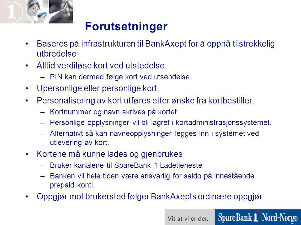 Forutsetninger Baseres på infrastrukturen til BankAxept for å oppnå tilstrekkelig utbredelse. Alltid verdiløse kort ved utstedelse.