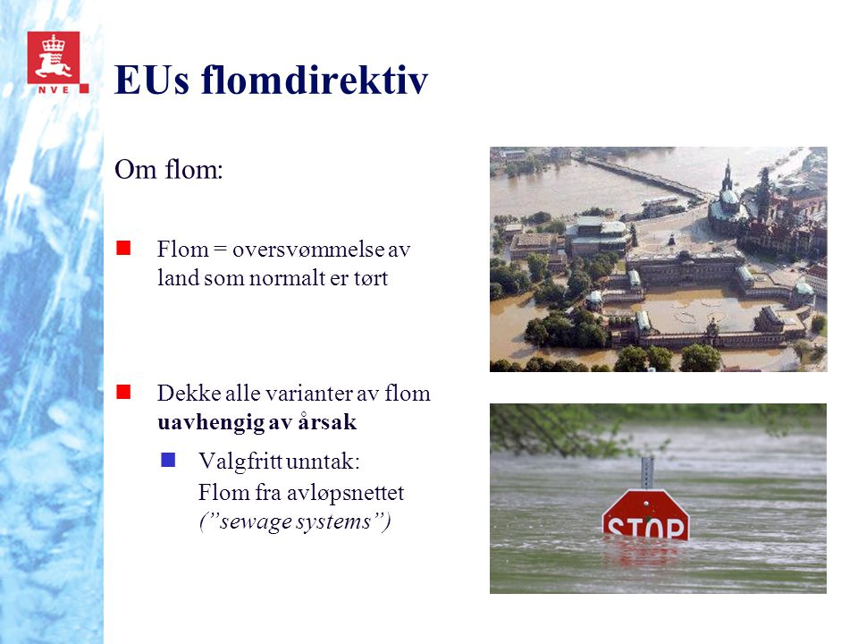 EUs flomdirektiv Om flom: