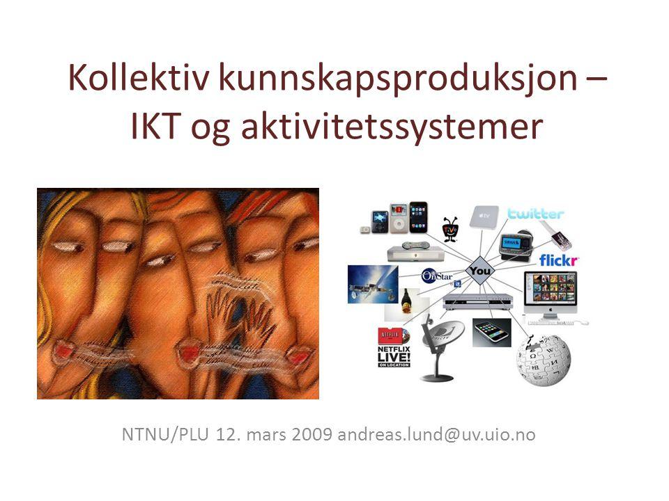 Kollektiv kunnskapsproduksjon – IKT og aktivitetssystemer