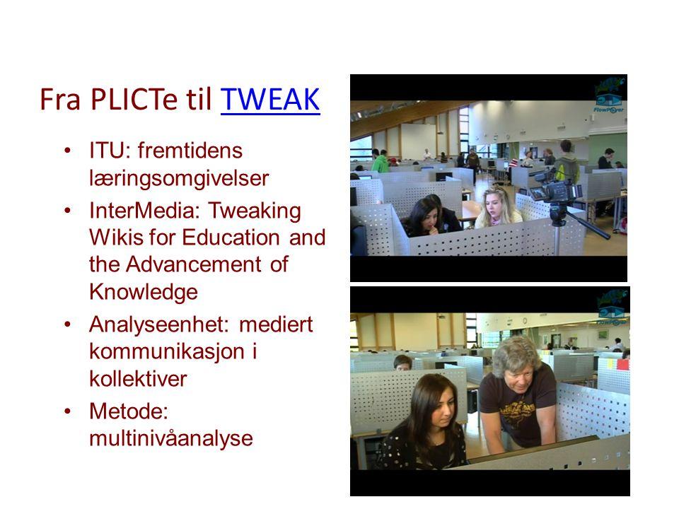 Fra PLICTe til TWEAK ITU: fremtidens læringsomgivelser