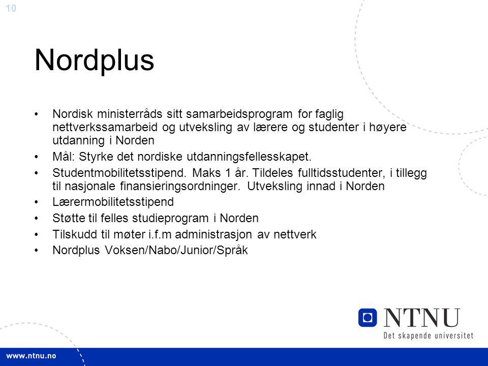 Nordplus Nordisk ministerråds sitt samarbeidsprogram for faglig nettverkssamarbeid og utveksling av lærere og studenter i høyere utdanning i Norden.