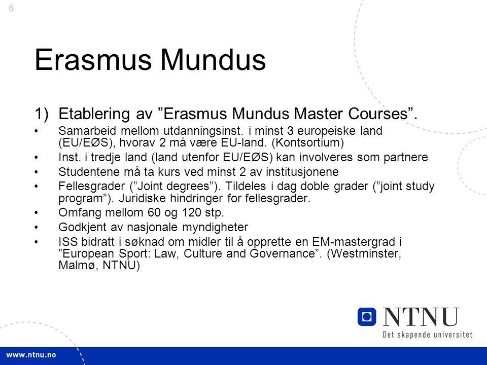 Erasmus Mundus Etablering av Erasmus Mundus Master Courses .