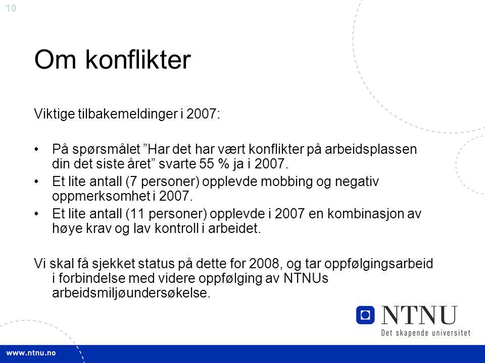 Om konflikter Viktige tilbakemeldinger i 2007: