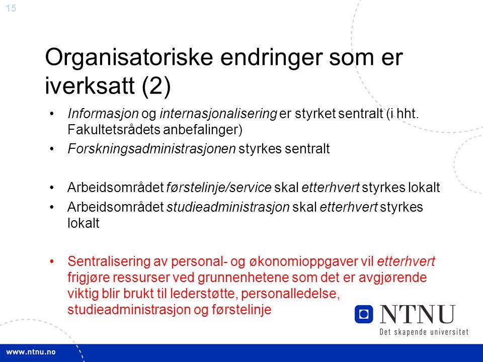 Organisatoriske endringer som er iverksatt (2)