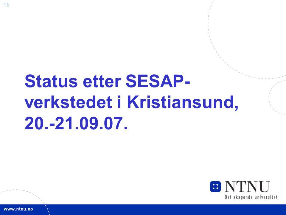 Status etter SESAP-verkstedet i Kristiansund, 20.-21.09.07.