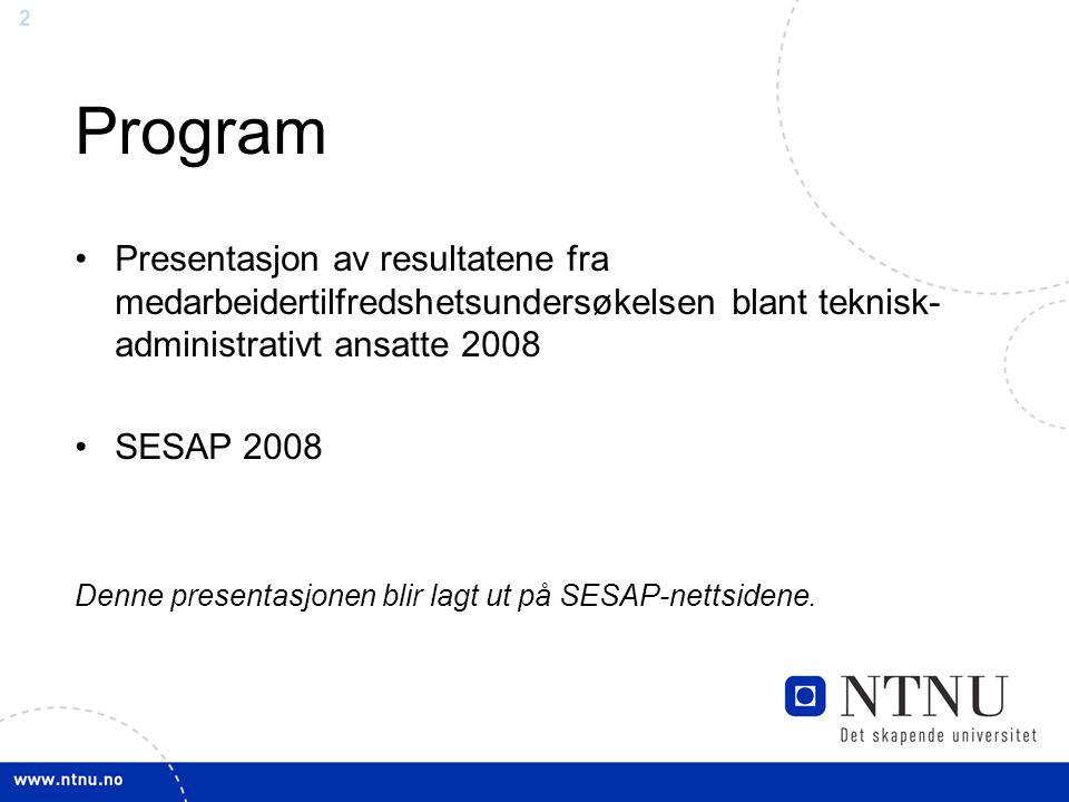 Program Presentasjon av resultatene fra medarbeidertilfredshetsundersøkelsen blant teknisk-administrativt ansatte 2008.