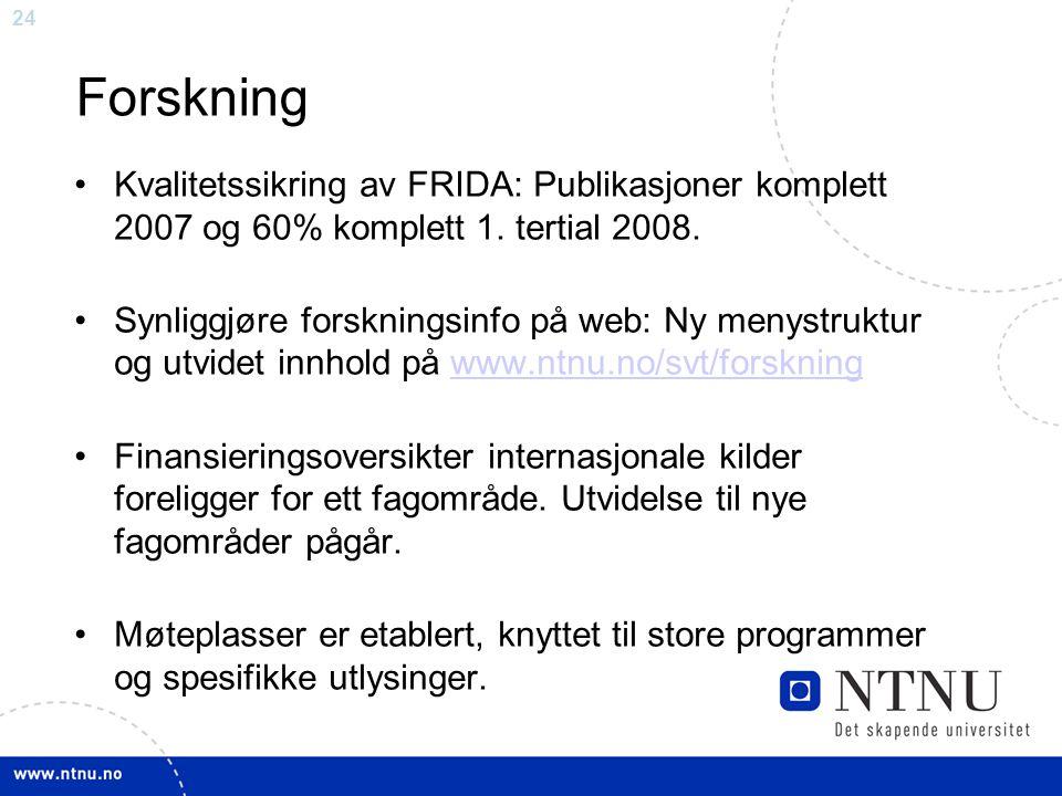 Forskning Kvalitetssikring av FRIDA: Publikasjoner komplett 2007 og 60% komplett 1. tertial 2008.