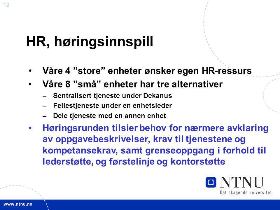 HR, høringsinnspill Våre 4 store enheter ønsker egen HR-ressurs