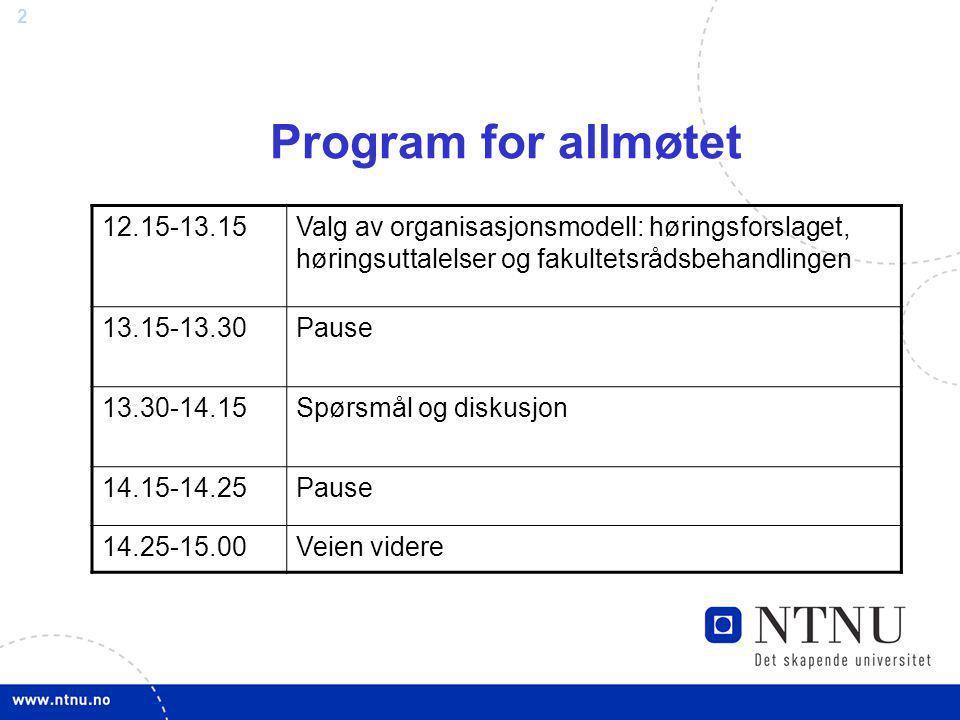 Program for allmøtet 12.15-13.15. Valg av organisasjonsmodell: høringsforslaget, høringsuttalelser og fakultetsrådsbehandlingen.