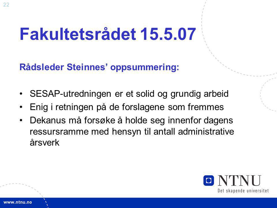 Fakultetsrådet 15.5.07 Rådsleder Steinnes' oppsummering: