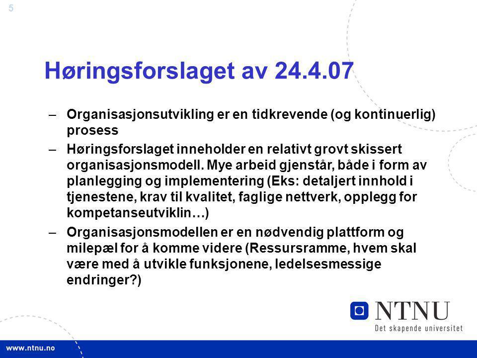 Høringsforslaget av 24.4.07 Organisasjonsutvikling er en tidkrevende (og kontinuerlig) prosess.