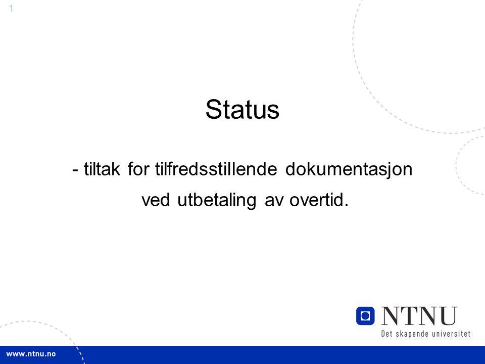 Status - tiltak for tilfredsstillende dokumentasjon ved utbetaling av overtid.