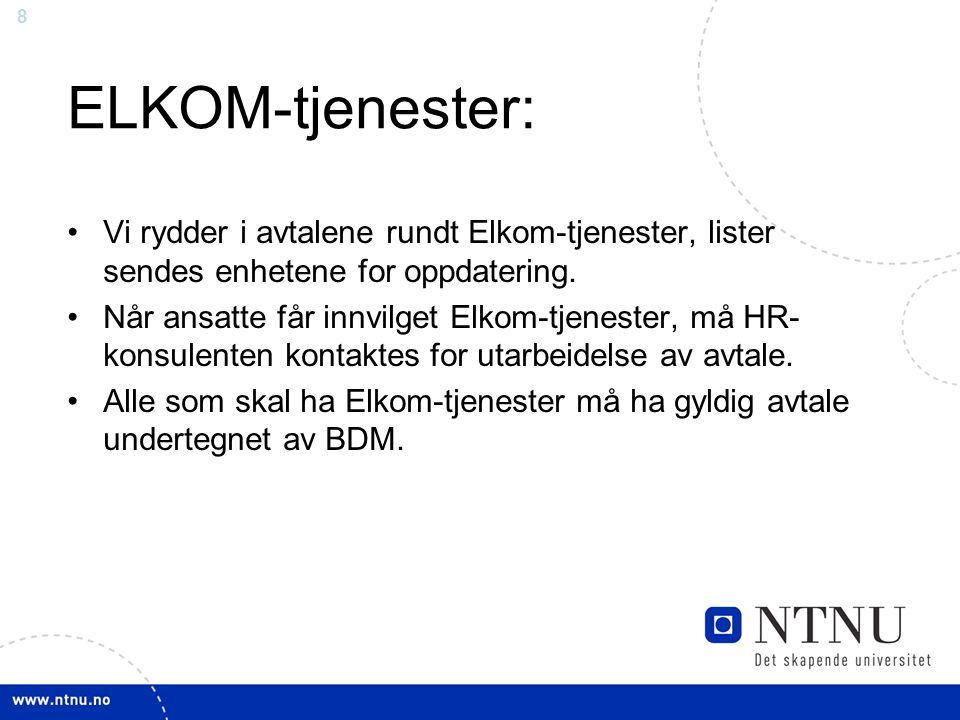 ELKOM-tjenester: Vi rydder i avtalene rundt Elkom-tjenester, lister sendes enhetene for oppdatering.