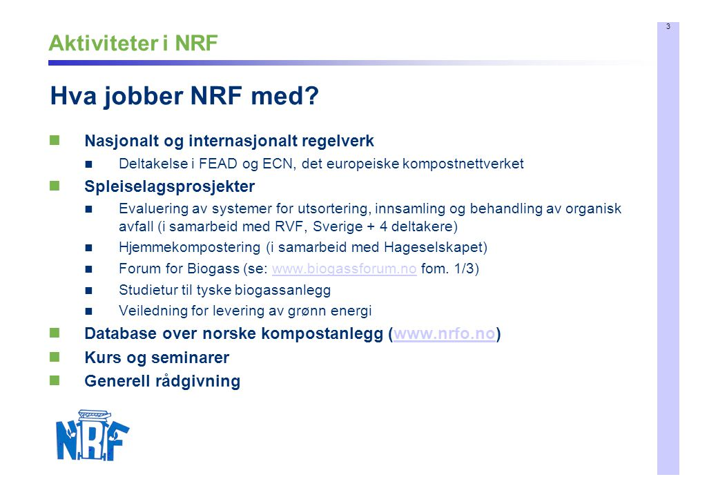 Hva jobber NRF med Aktiviteter i NRF