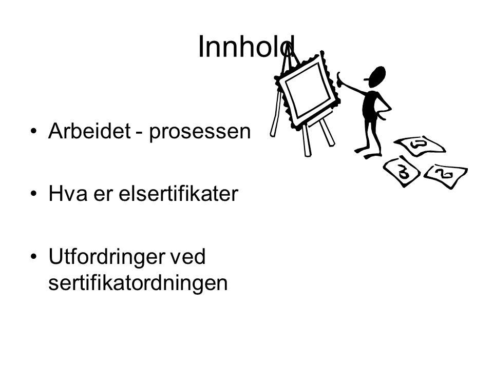 Innhold Arbeidet - prosessen Hva er elsertifikater