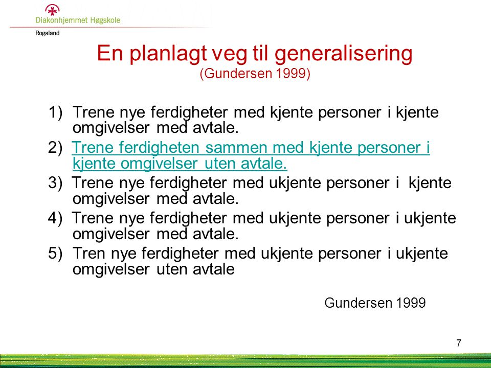 En planlagt veg til generalisering (Gundersen 1999)