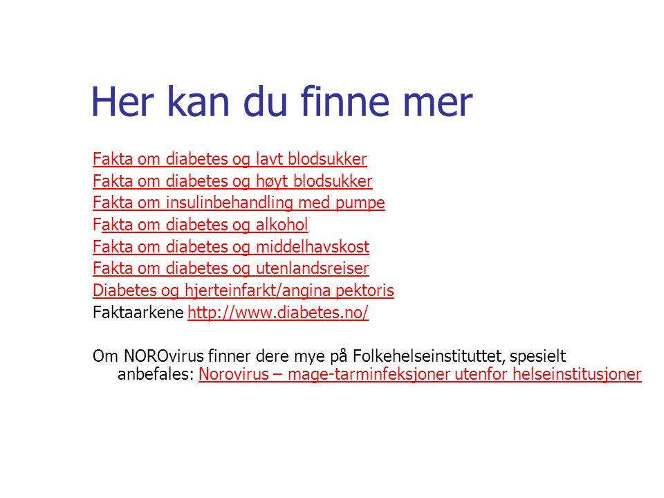 Her kan du finne mer Fakta om diabetes og lavt blodsukker