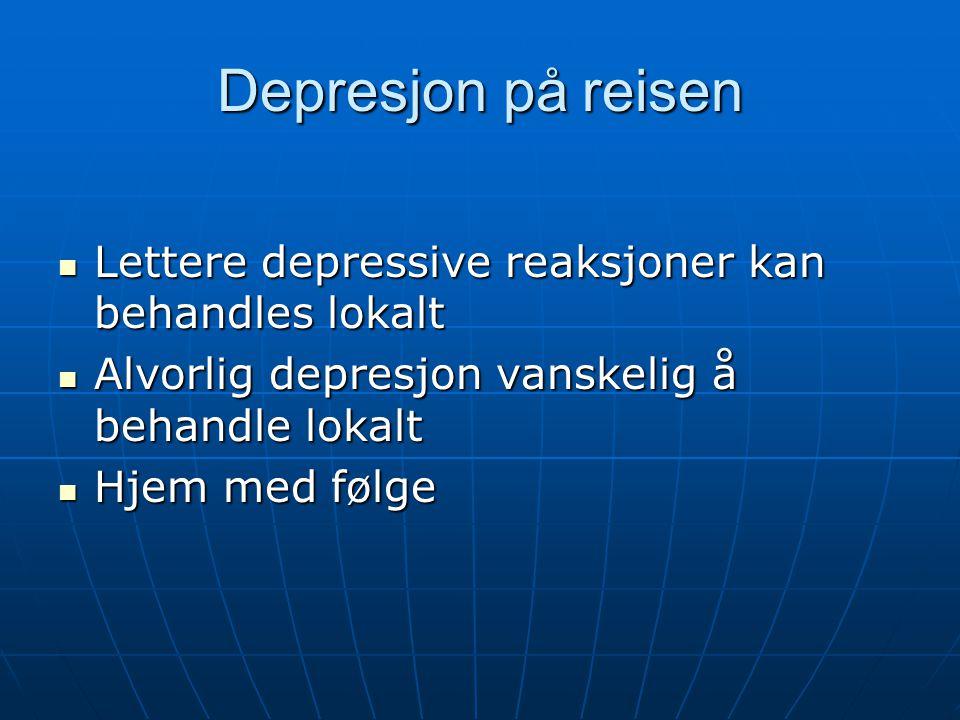 Depresjon på reisen Lettere depressive reaksjoner kan behandles lokalt