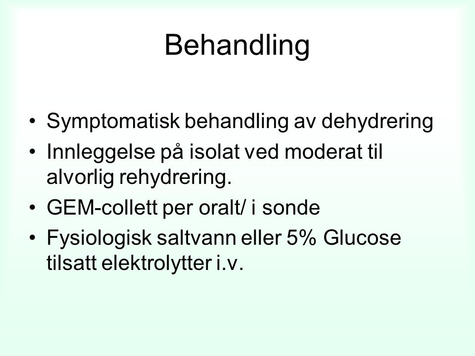 Behandling Symptomatisk behandling av dehydrering