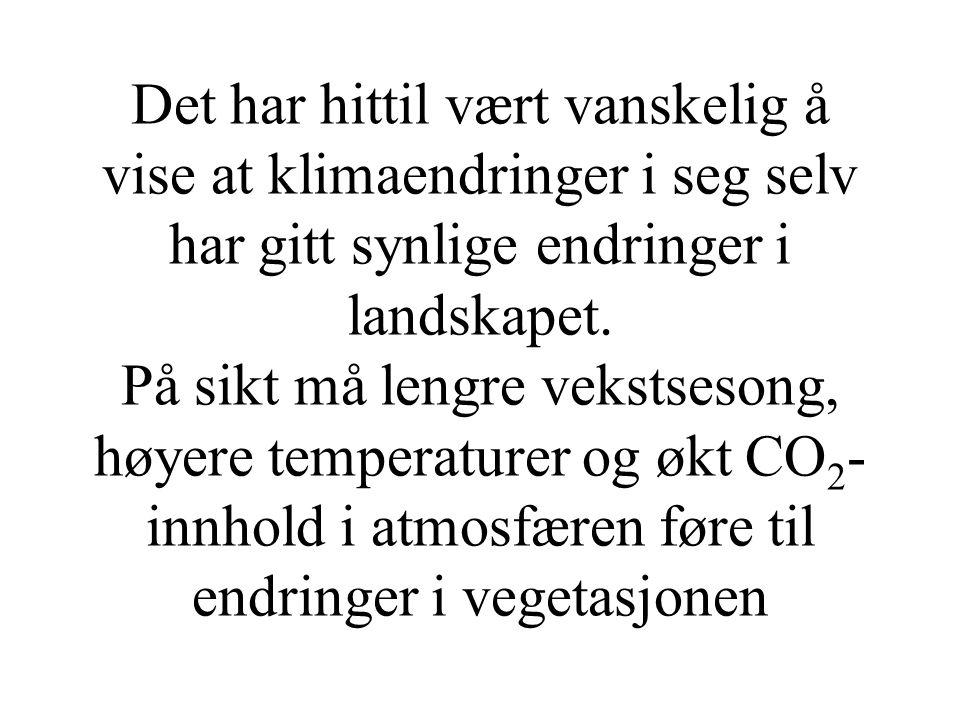 Det har hittil vært vanskelig å vise at klimaendringer i seg selv har gitt synlige endringer i landskapet.