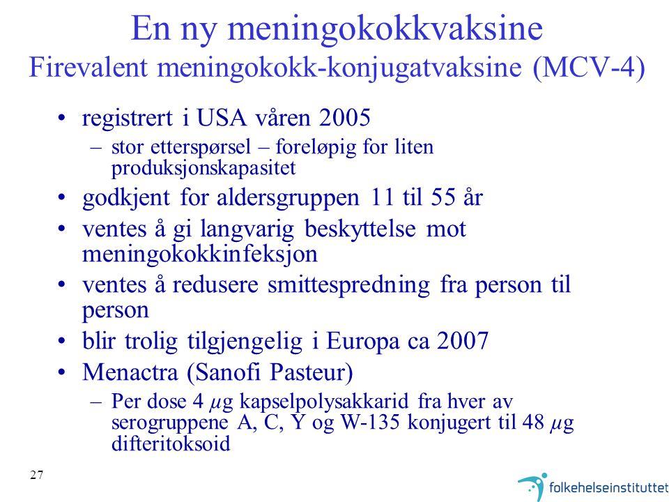 En ny meningokokkvaksine Firevalent meningokokk-konjugatvaksine (MCV-4)