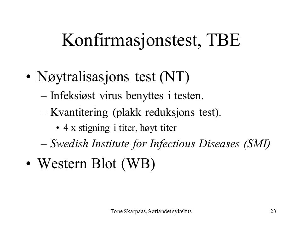 Konfirmasjonstest, TBE