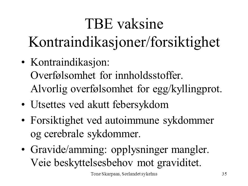 TBE vaksine Kontraindikasjoner/forsiktighet