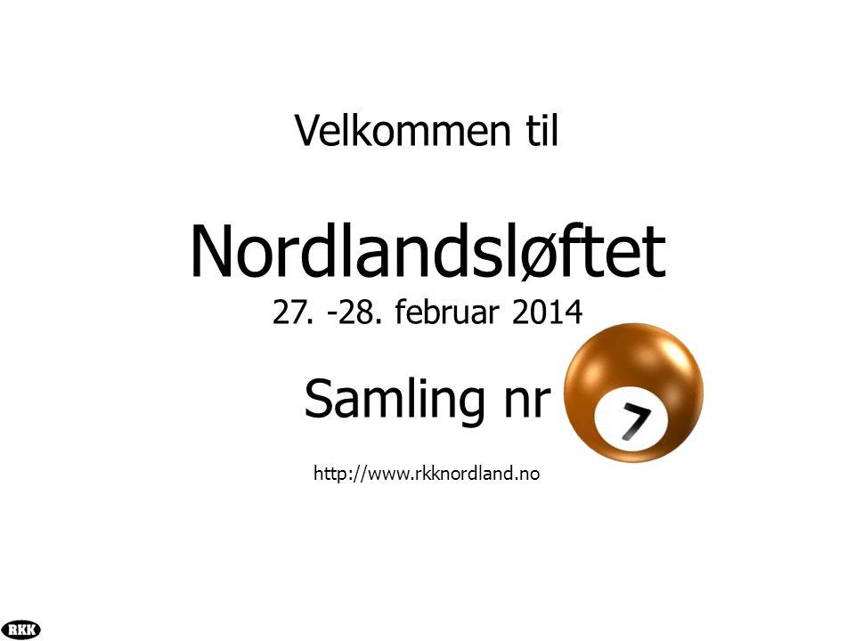 Nordlandsløftet Samling nr Velkommen til 27. -28. februar 2014