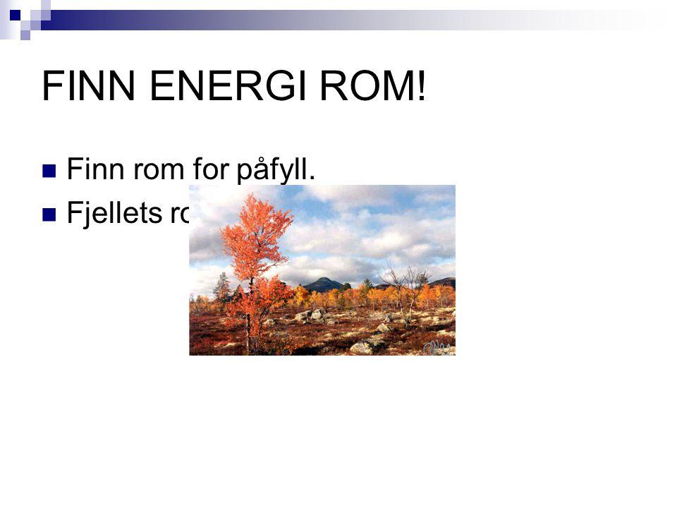 FINN ENERGI ROM! Finn rom for påfyll. Fjellets ro og rom