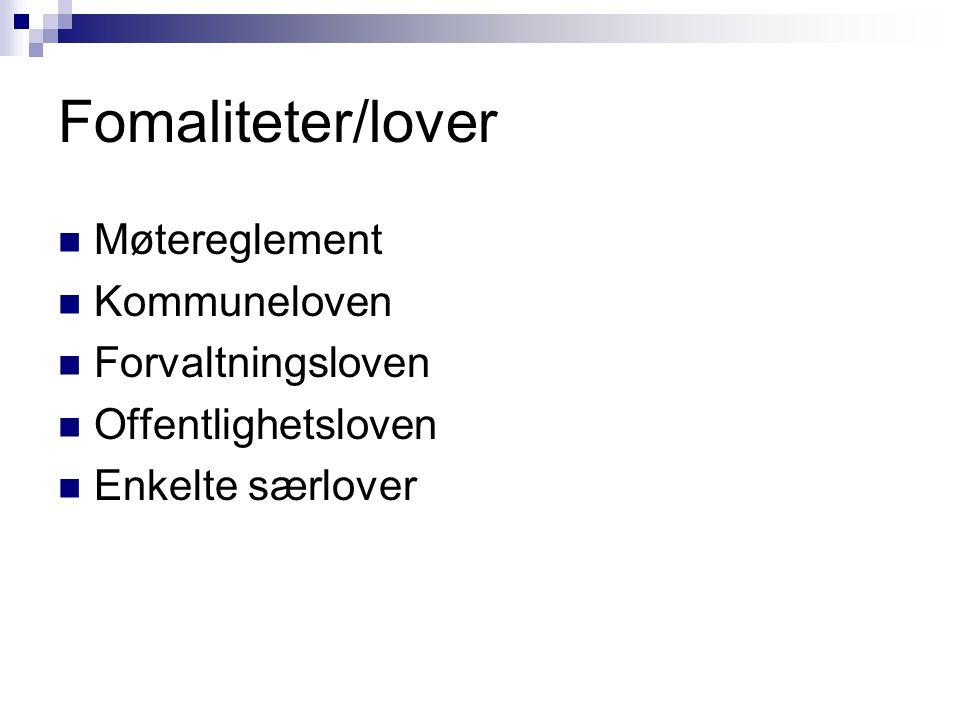 Fomaliteter/lover Møtereglement Kommuneloven Forvaltningsloven