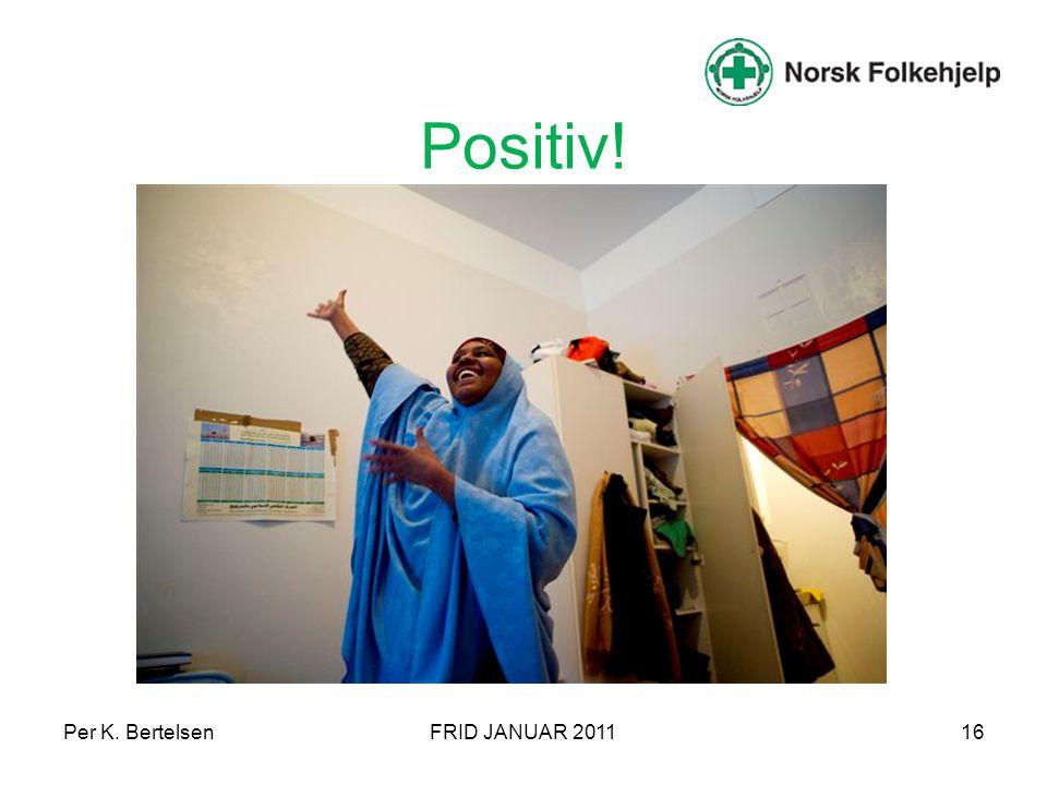 Positiv! Per K. Bertelsen FRID JANUAR 2011