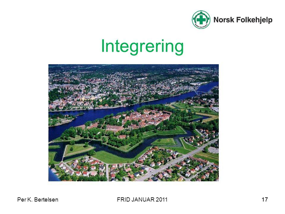 Integrering Per K. Bertelsen FRID JANUAR 2011 17