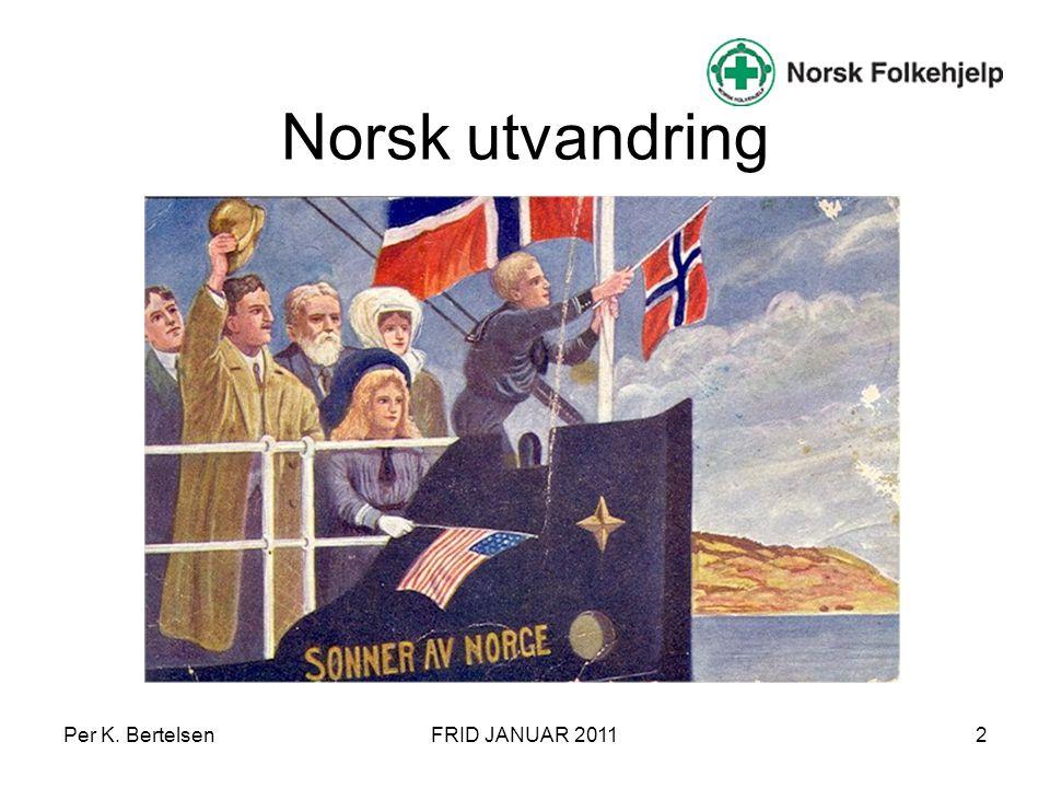 Norsk utvandring Per K. Bertelsen FRID JANUAR 2011