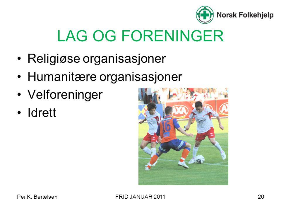 LAG OG FORENINGER Religiøse organisasjoner Humanitære organisasjoner