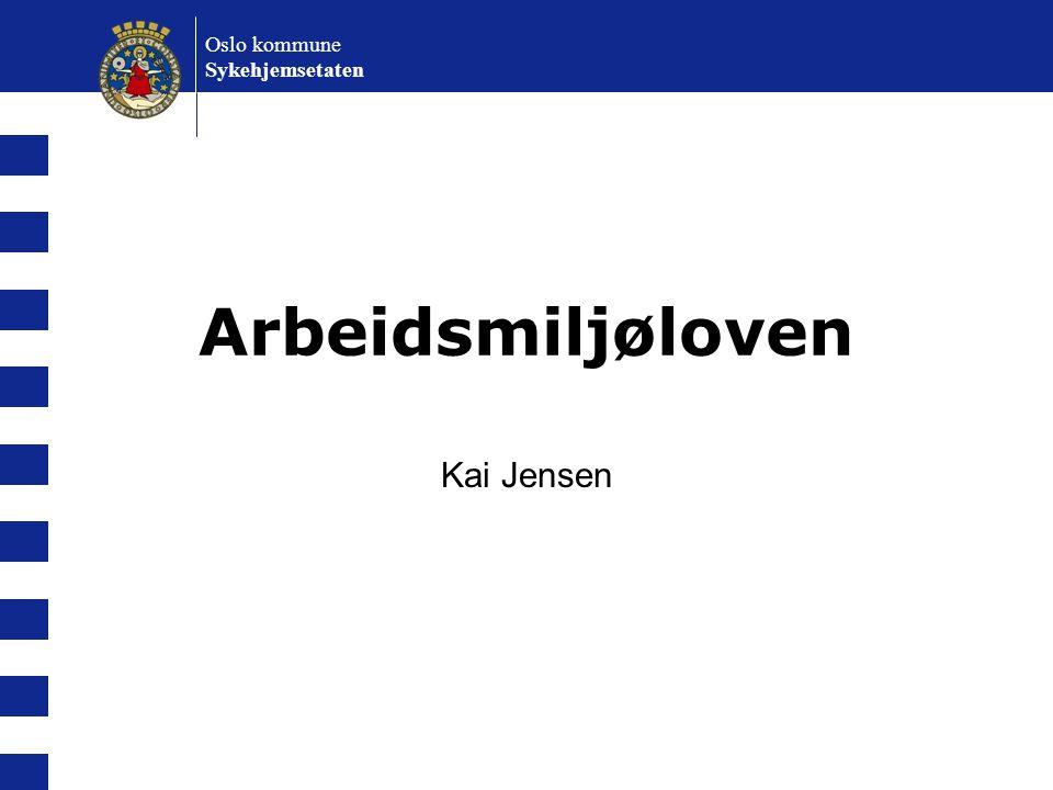 Oslo kommune Sykehjemsetaten Arbeidsmiljøloven Kai Jensen