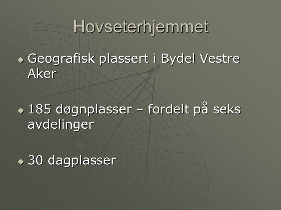 Hovseterhjemmet Geografisk plassert i Bydel Vestre Aker