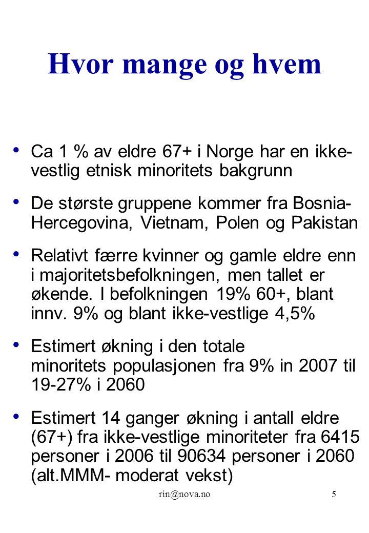 Hvor mange og hvem Ca 1 % av eldre 67+ i Norge har en ikke-vestlig etnisk minoritets bakgrunn.