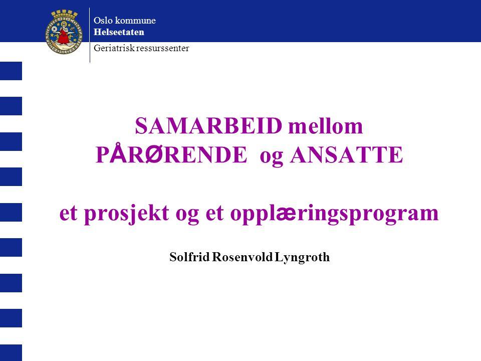 Oslo kommune Helseetaten. Geriatrisk ressurssenter.